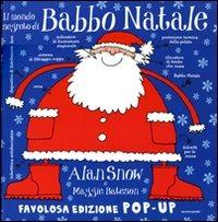 Il mondo segreto di Babbo Natale. Libro pop-up.